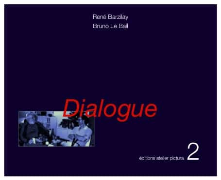 Dialogue - Bruno Le Bail René Barzilay